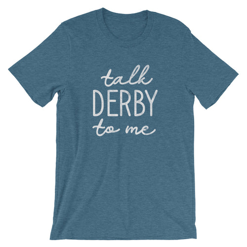 Talk Derby to Me Unisex T-Shirt - T-Shirt - The Brown Barrel