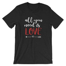 Load image into Gallery viewer, All You Need Is Love T-Shirt - T-Shirt - The Brown Barrel