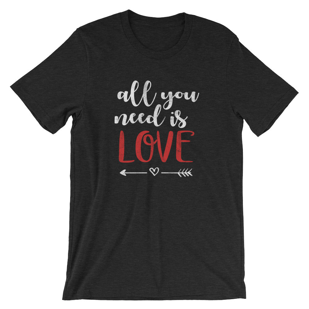 All You Need Is Love T-Shirt - T-Shirt - The Brown Barrel