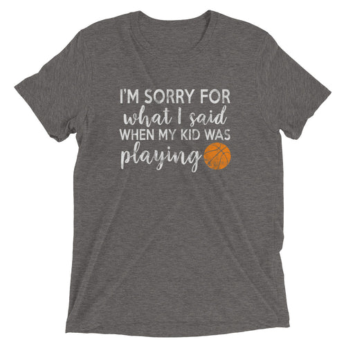 Sorry for What I Said When My Kid Was Playing - T-Shirt - The Brown Barrel