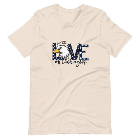 For the Love of the Eagles Short-Sleeve Unisex T-Shirt