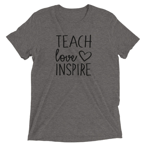 Teach Love Inspire T-Shirt - T-Shirt - The Brown Barrel