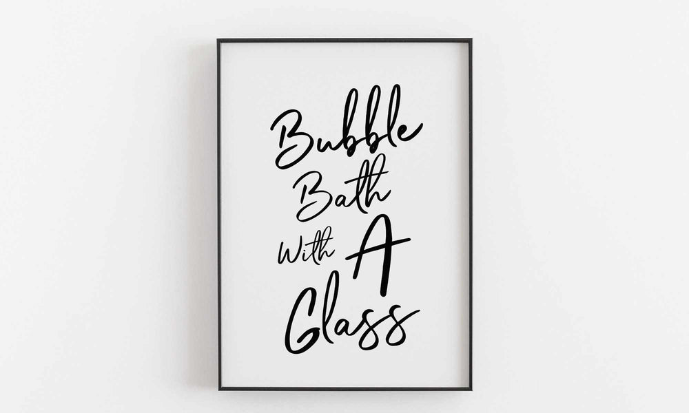 Typographic Wall Art Print 'Bubble Bath With A Glass'
