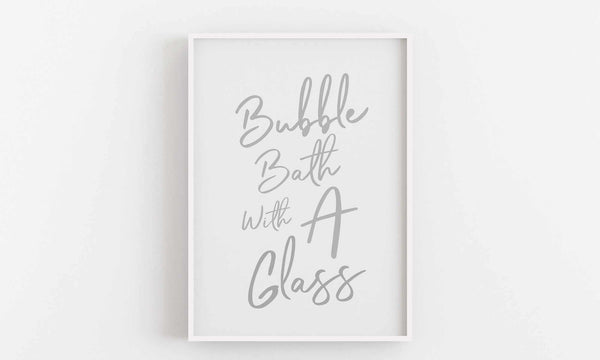 Typographic Wall Art Print 'Bubble Bath With A Glass' (Grey Edition)