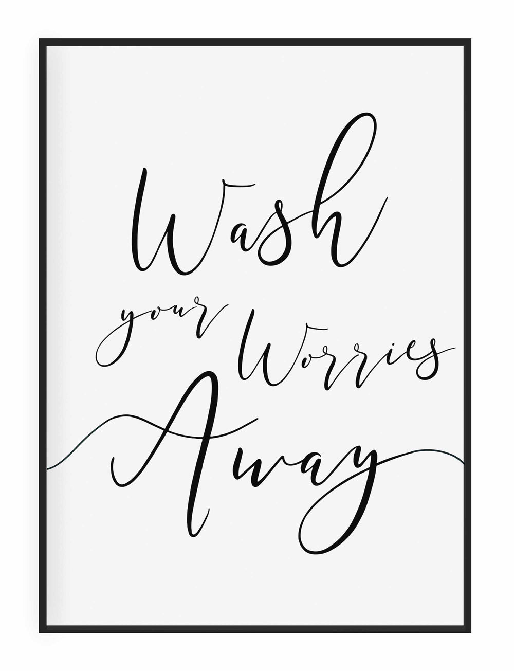 Typographic Wall Art Print 'Wash Your Worries Away'