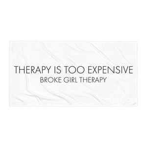 Broke Girl Therapy - Too Expensive Towel
