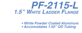 "PF-2115-L 1.5"" White Ladder Flange"