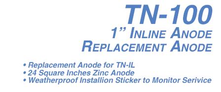 TN-100 In Line Replacement Zinc-1 in.