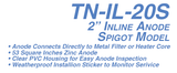 TN-IL-20S In-Line Anode-2 in. Spigot Model