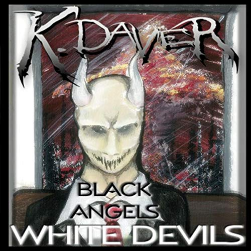 KDAVER - BLACK ANGELS WHITE DEVILS CD