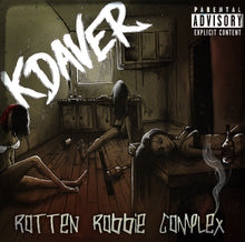 Load image into Gallery viewer, KDAVER - Rotten Robbie Complex CD