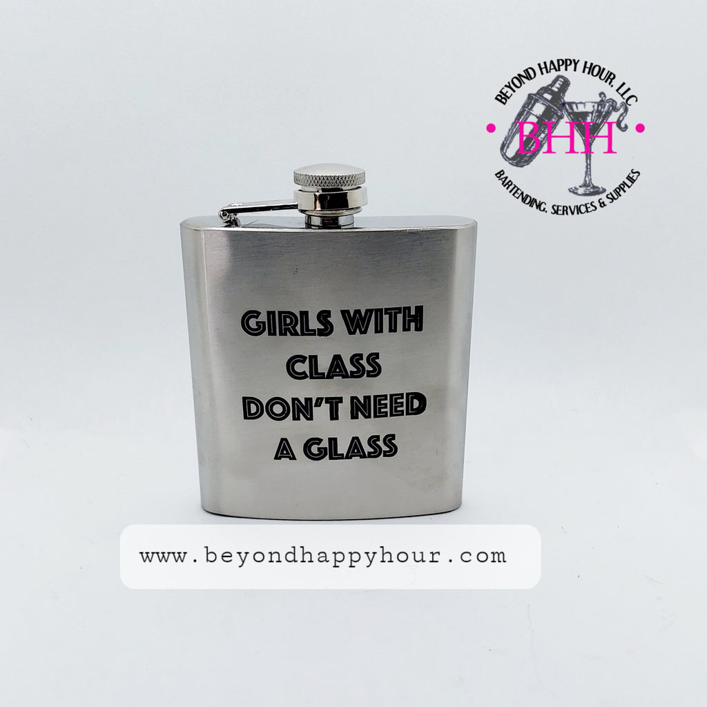 Girls With Class Dont Need A Glass Flask