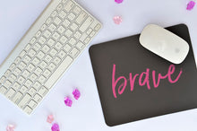 Brave Mouse Pad