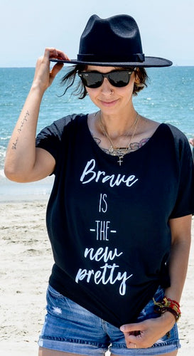 "Ladies ""Brave is the New Pretty"" Slouchy Tee [Black]"