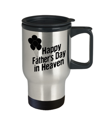 """Happy Father's Day In Heaven"" Travel Mug"