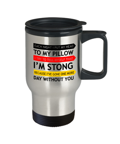 """I Tell Myself That I'm Strong"" Travel Mug"