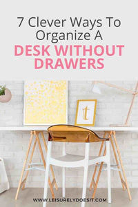Looking for some simple ways to organize a desk without drawers? Then, you're going to love this list of clever tips to declutter your home work surface.