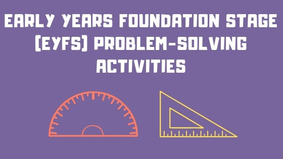 Early Years Foundation Stage (EYFS) Problem-Solving Activities