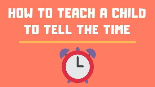 How to Teach a Child to Tell the Time