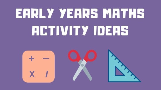 Early Years Maths Activity Ideas