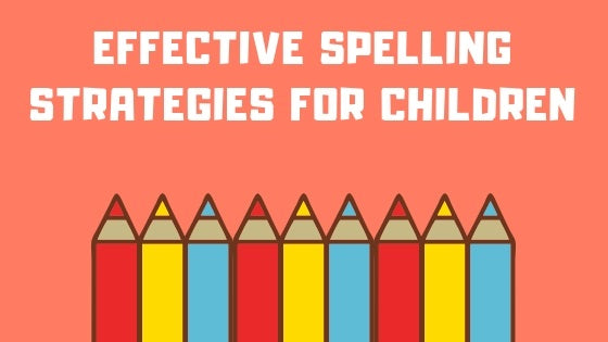Effective Spelling Strategies for Children