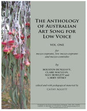 Anthology of Australian Art Song for Low Voice, The - Vol  1