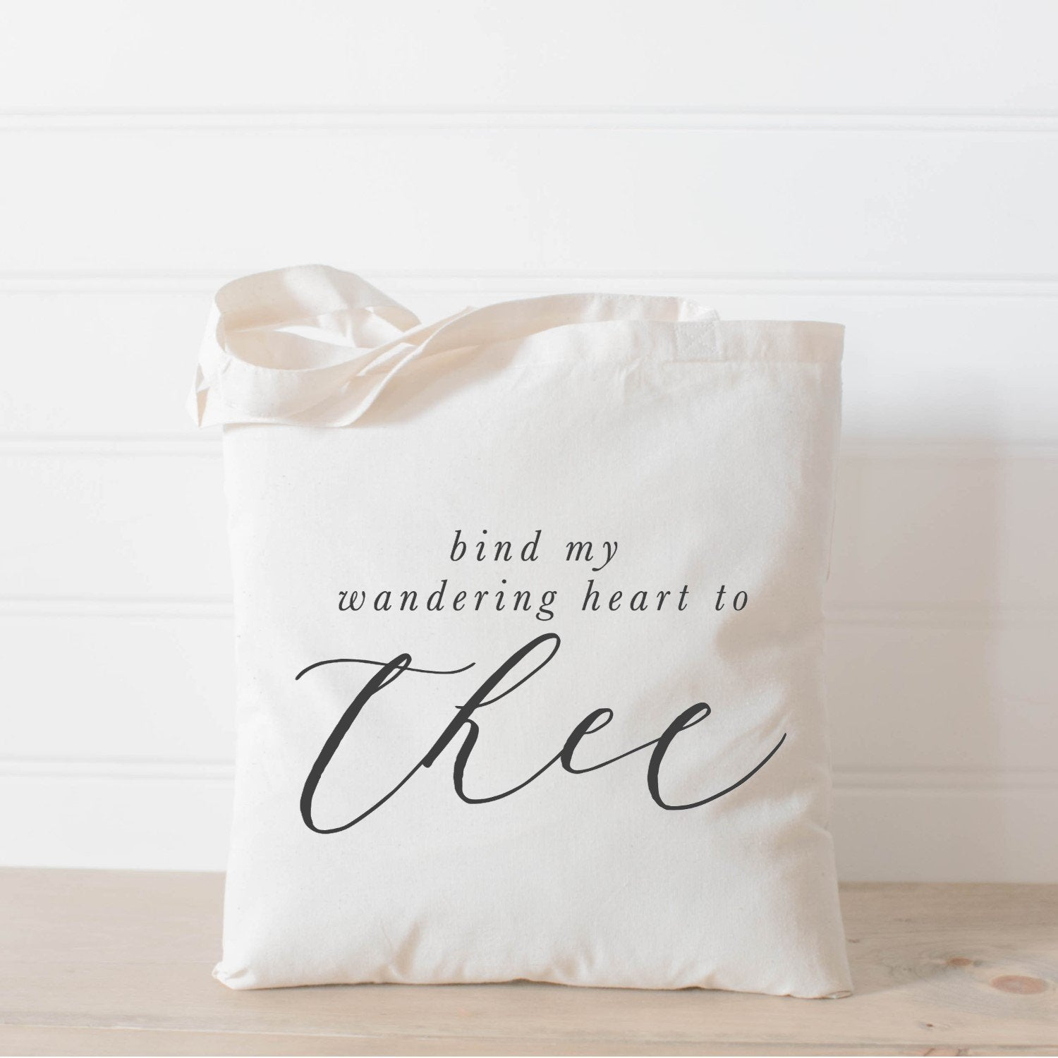 bind, wandering, heart, you, bind my wandering heart to you, typography, lettering, tote, cute, gift, fun, women, girls, psalms, scripture, natural, neutral, simple, minimalist, minimal, perfect