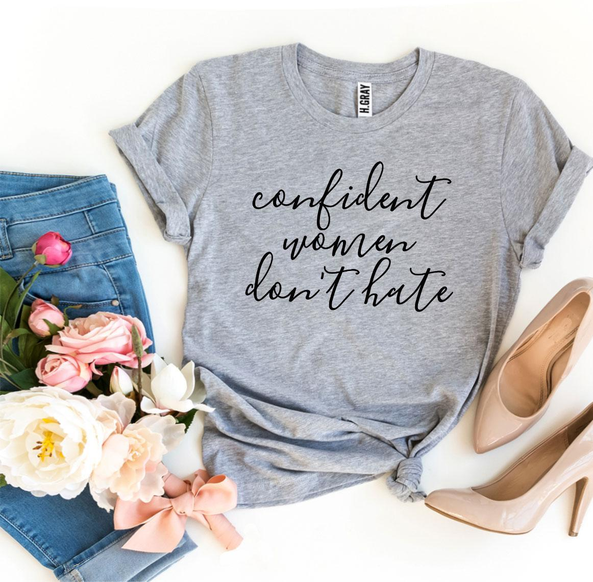 Bella canvas, heather gray, gray, peach, quote, confidence, women, girls, kids, hate, don't hate, confident women don't hate, navy, royal blue, pink, sunset, black, yellow, mustard, heather olive, dark gray, white, typography