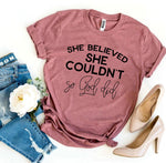 Load image into Gallery viewer, she believe she couldn't so God did, God, Yahuah, Elohim, she couldn't, God can, ladies, women, woman, girls, tee, t-shirt, ladies, apparel, clothing, heather gray, peach, mauve, navy, black, yellow, white, heather olive, sunset, peach, pink, dark gray, royal blue