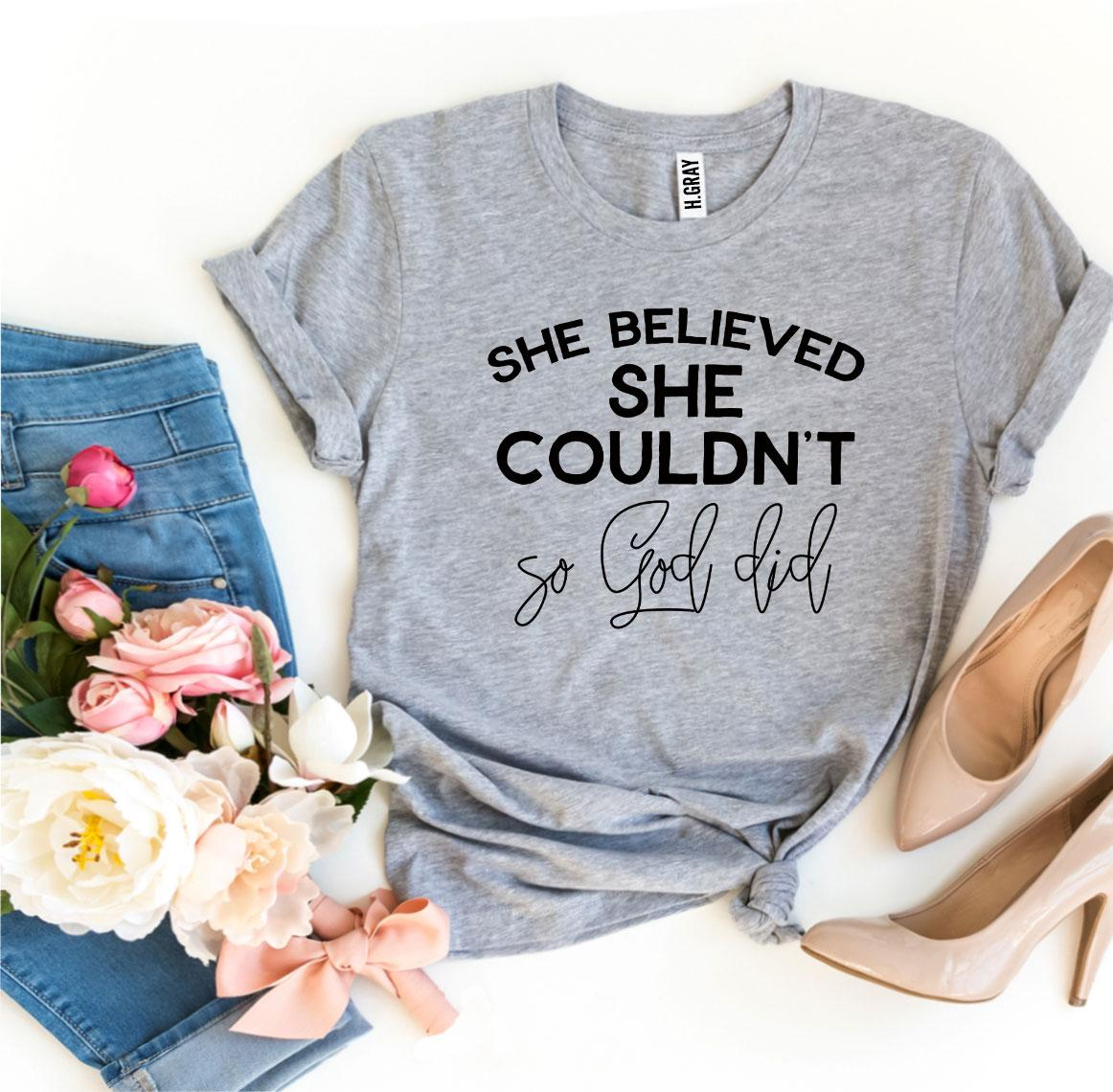 she believe she couldn't so God did, God, Yahuah, Elohim, she couldn't, God can, ladies, women, woman, girls, tee, t-shirt, ladies, apparel, clothing, heather gray, peach, mauve, navy, black, yellow, white, heather olive, sunset, peach, pink, dark gray, royal blue