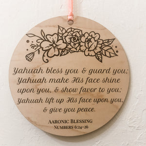 Aaronic blessing, The Blessing, 24 The Lord bless thee, and keep thee:  25 The Lord make his face shine upon thee, and be gracious unto thee:  26 The Lord lift up his countenance upon thee, and give thee peace., God, Yahuah, messianic, Old Testament, bible verse, scripture, floral, wall hanging, ribbon, engraved, laser engraved, wood, maple, natural, simple, beautiful, numbers 6:24-26, ISR Bible, KJV Bible