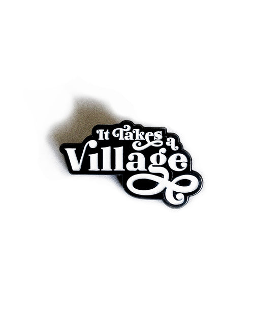 It Takes A Village ® Enamel Pin