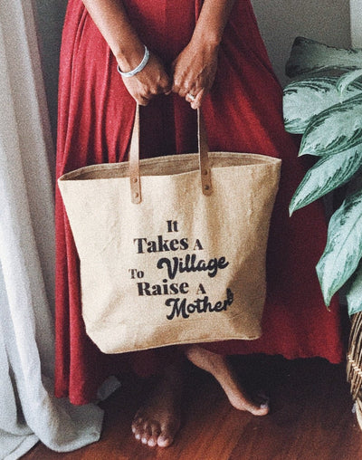 It Takes A VIllage To Raise A Mother Jute Market Tote