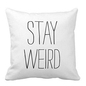 Stay Weird Quote Cushion Cover