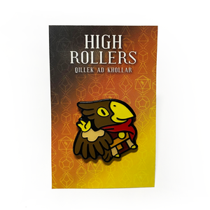 High Rollers Quill Pin Badge
