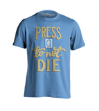 Press Q To Not Die T-Shirt
