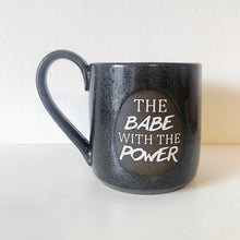 Load image into Gallery viewer, The Babe With The Power Mug