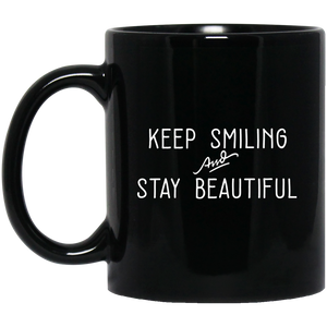"""Keep Smiling and Stay Beautiful"" Mug"