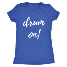 Next Level Womens Drum On! Triblend T-shirt - White Font