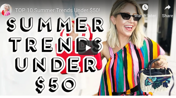 """TOP 10 Summer Trends Under $50!"" video on my Lindsay's Latest channel!"