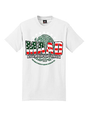 MAAD Mexican American Against Deportation Men's T-Shirt