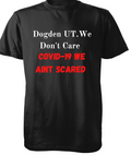 Dogden Utah covid-19 we don't care t-shirt 100% cotton made in USA