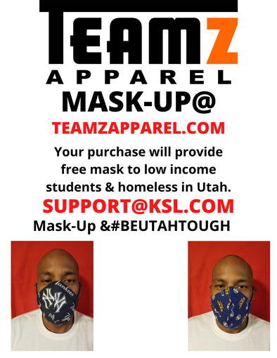 MASK-UP INITIATIVE & #BEUTAHTOUGH# YOUR PROCEEDS WILL BE USED TO GIVE OUT FREE MASKS TO OUR LOW INCOME STUDENTS & HOMELESS IN UTAH WE APPRECIATE YOU ALL #GODSPEED.