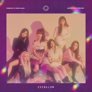 EVERGLOW - Arrival of EVERGLOW