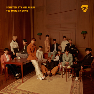 SEVENTEEN - You made my Dawn