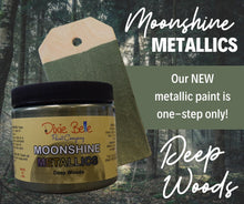 Load image into Gallery viewer, Dixie Belle Moonshine Metallic Deep Woods