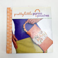 Pretty Little Purses + Pouches Sewing Pattern Book