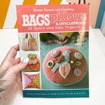 Better Homes + Gardens Bags, Pillows, + Pincushions Book