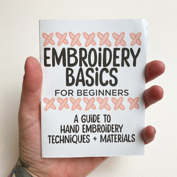 Embroidery Basics For Beginners Zine