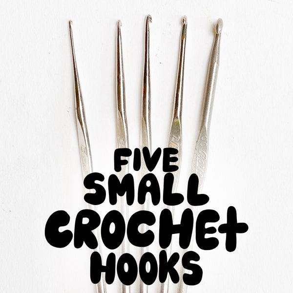 Bundle of Five Small Crochet Hooks